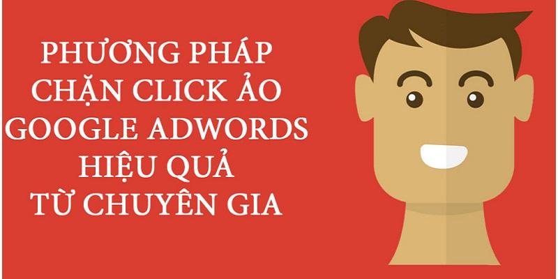 chặn click ảo google adwords